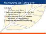 frameworks are taking over