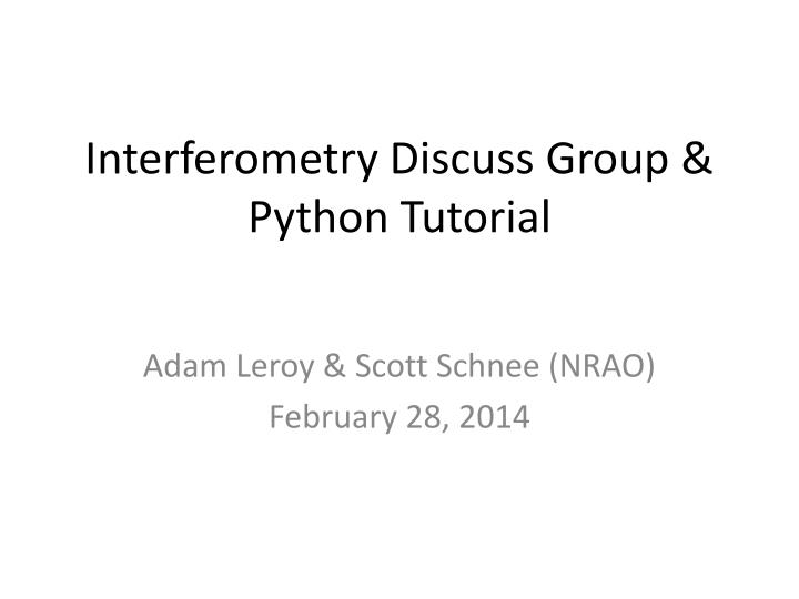 Interferometry Discuss Group & Python Tutorial