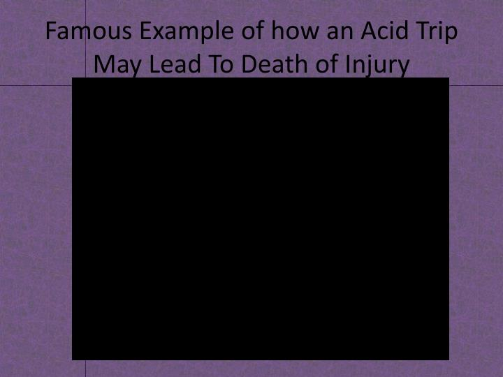 Famous Example of how an Acid Trip May Lead To Death of Injury