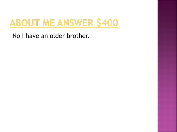 About me answer $400