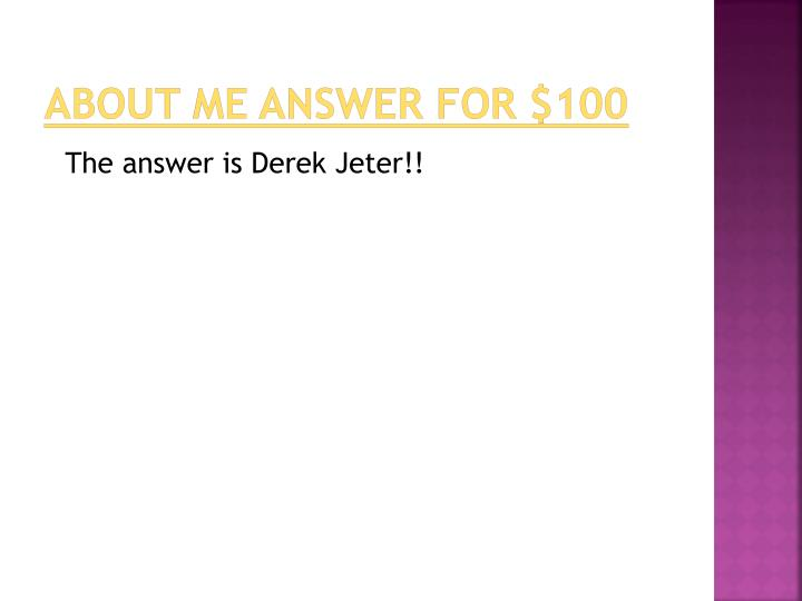 About me answer for $100