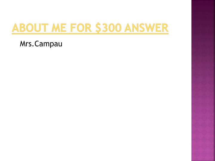 About me for $300 answer