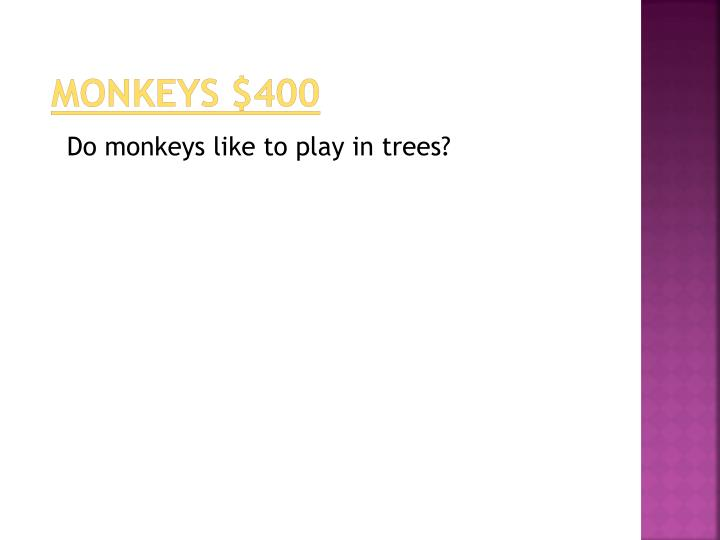 monkeys $400