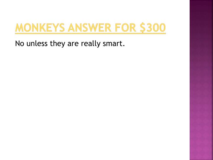 monkeys answer for $300