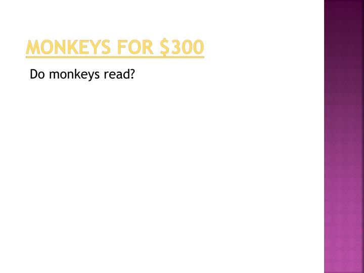 monkeys for $300
