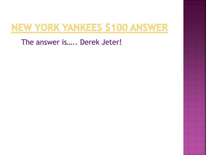 New York Yankees $100