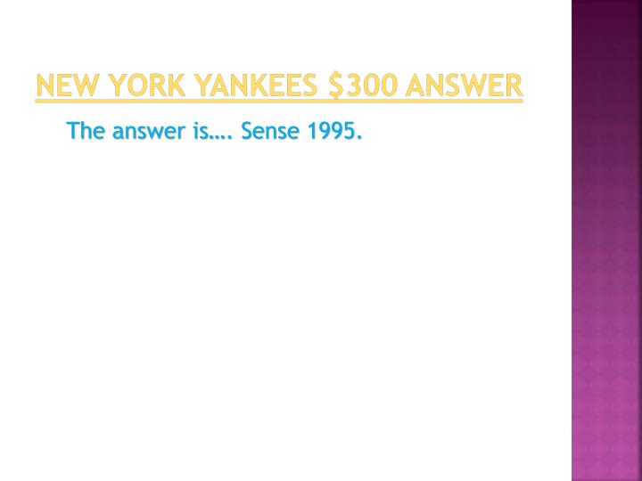 New York Yankees $300 answer
