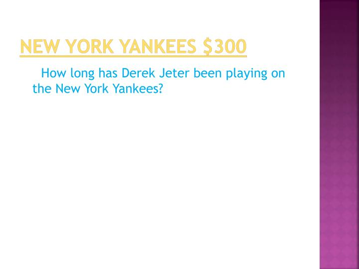 New York Yankees $300