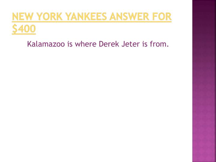 New York Yankees answer for $400