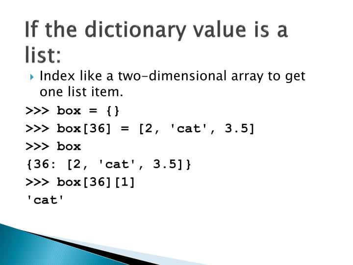 If the dictionary value is a list: