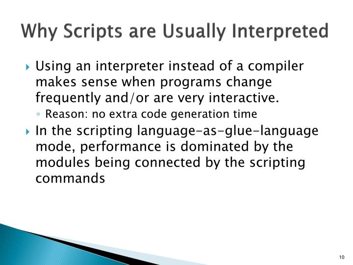 Why Scripts are Usually Interpreted