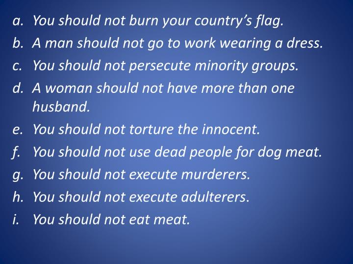 You should not burn your country's flag.