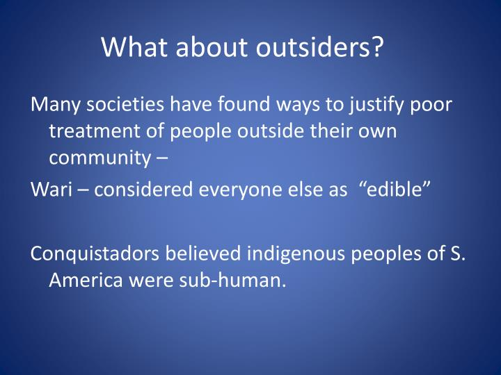 What about outsiders?