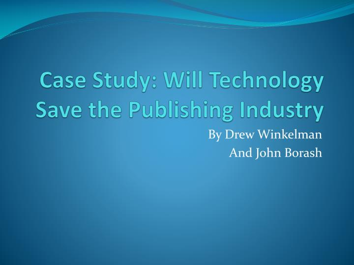 Case study will technology save the publishing industry