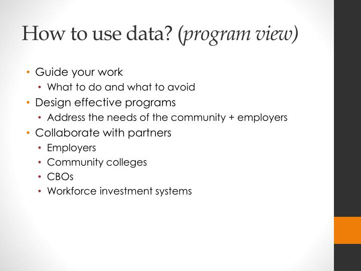 How to use data? (