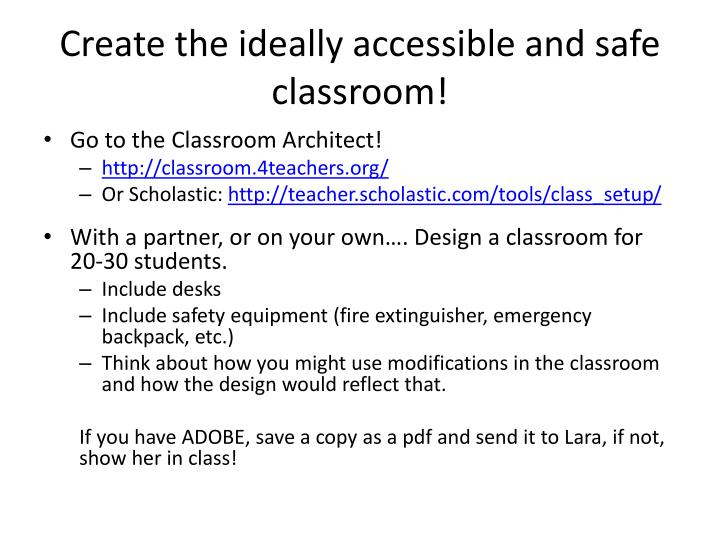Create the ideally accessible and safe classroom!