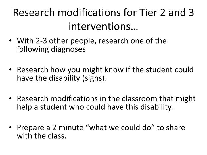 Research modifications for Tier 2 and 3 interventions…