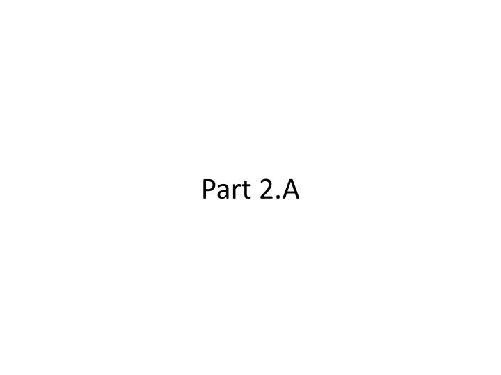 Part 2.A