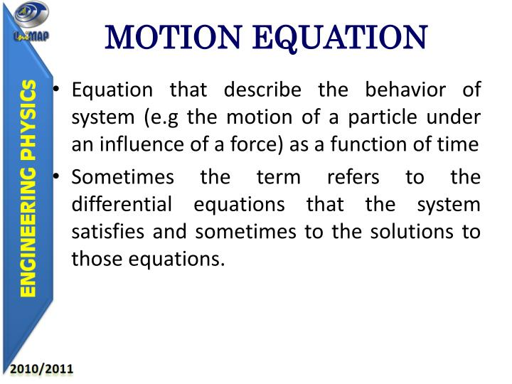 MOTION EQUATION