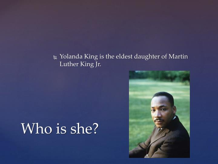 Yolanda King is the eldest daughter of Martin Luther King Jr.