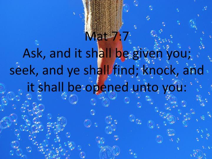 Mat 7:7