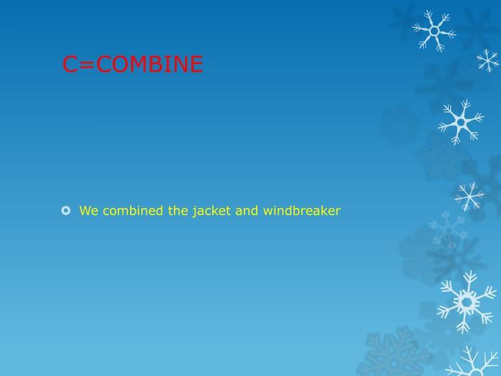 C=COMBINE