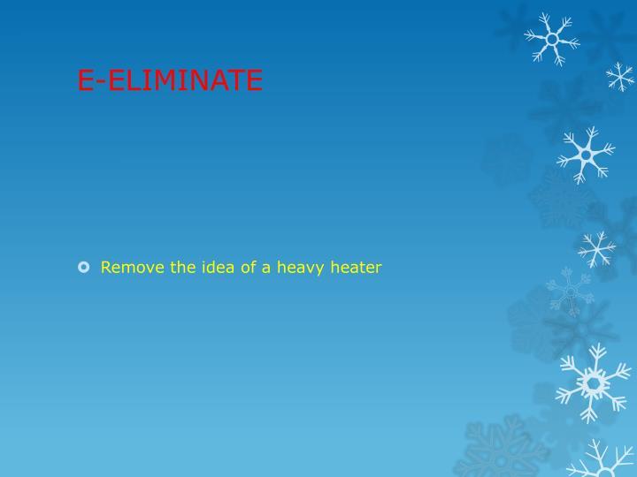 E-ELIMINATE