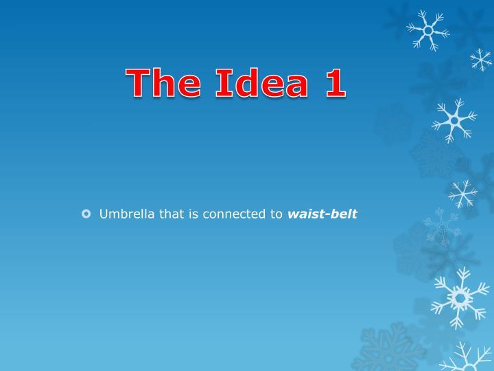 The Idea 1