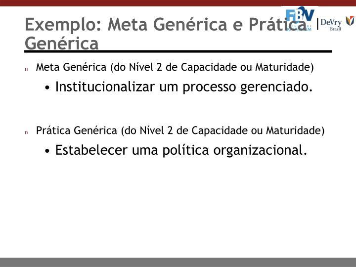 Exemplo: Meta Genérica e Prática Genérica