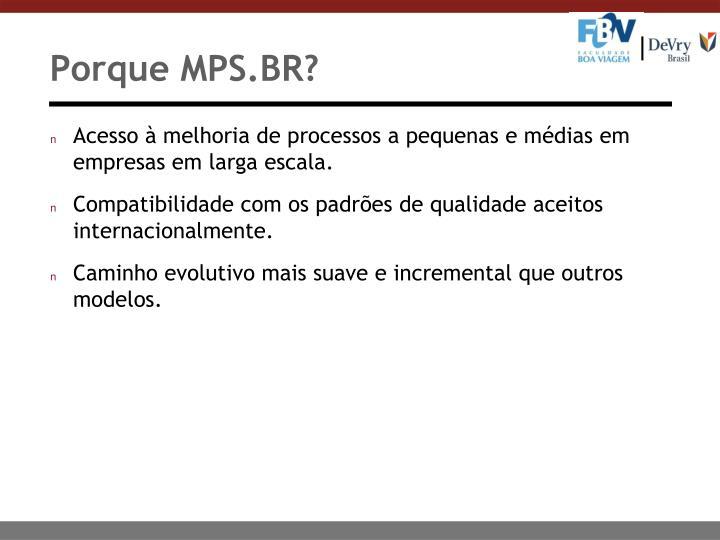Porque MPS.BR?