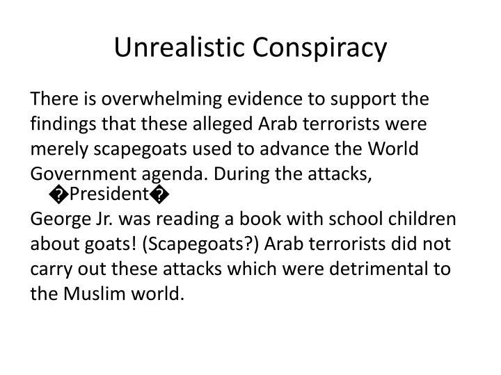 Unrealistic Conspiracy
