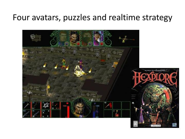 Four avatars, puzzles and realtime strategy