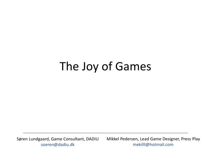 The joy of games