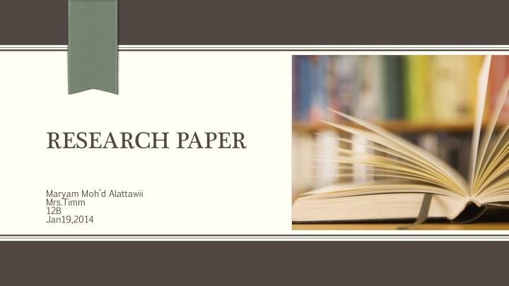 research paper power point Table of contents : table of contents 1 getting started 2 the importance of a first draft 3 doing research 4 bringing research into your paper quoting.