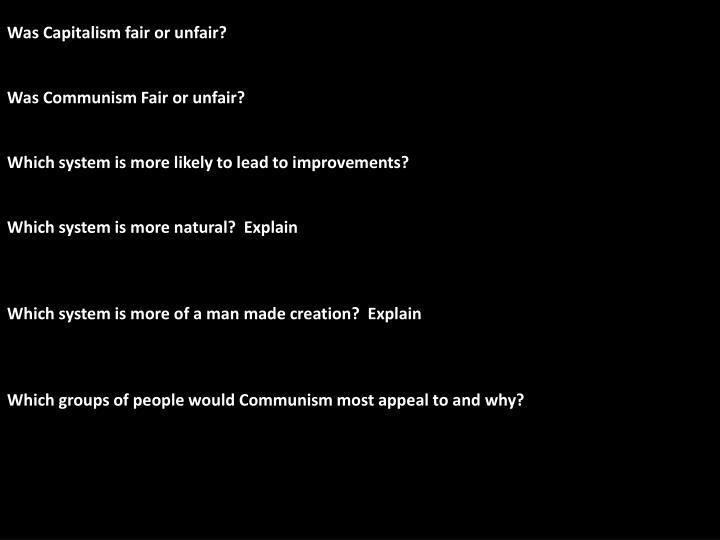 Was Capitalism fair or unfair?
