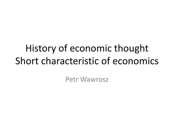 History of economic thought short characteristic of economics