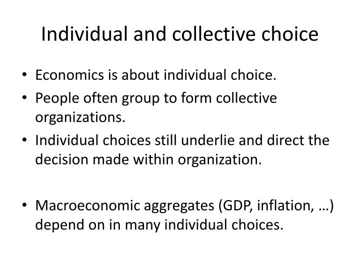 Individual and collective choice