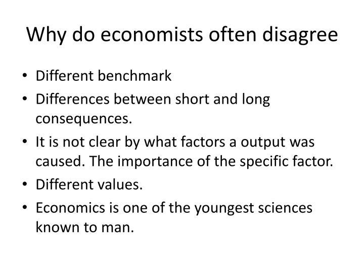 Why do economists often disagree