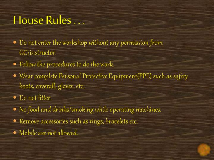 House Rules . . .