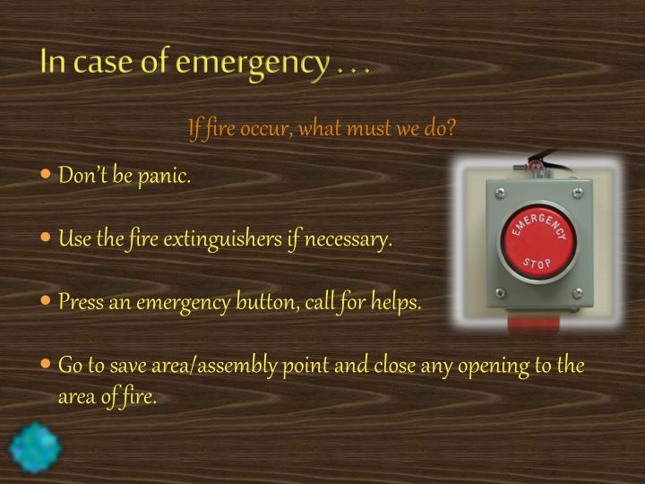 In case of emergency . . .