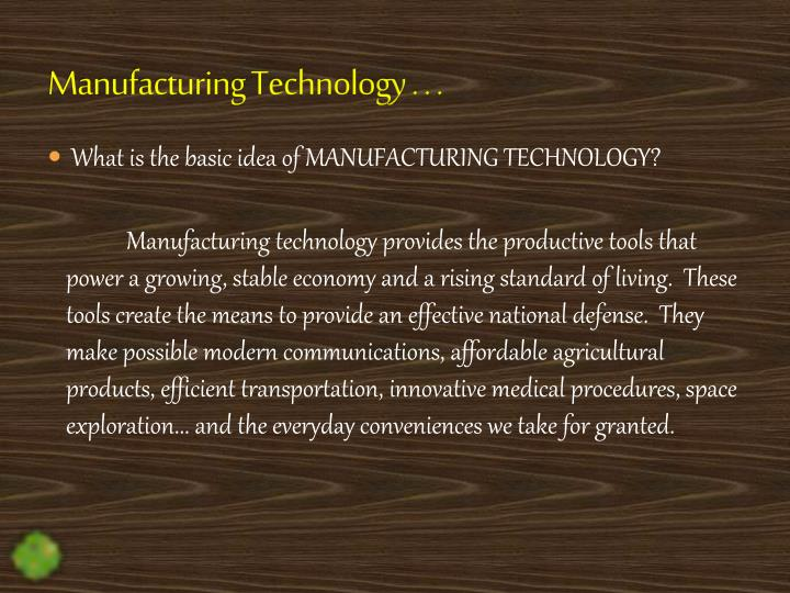 Manufacturing Technology . . .