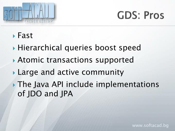 GDS: Pros