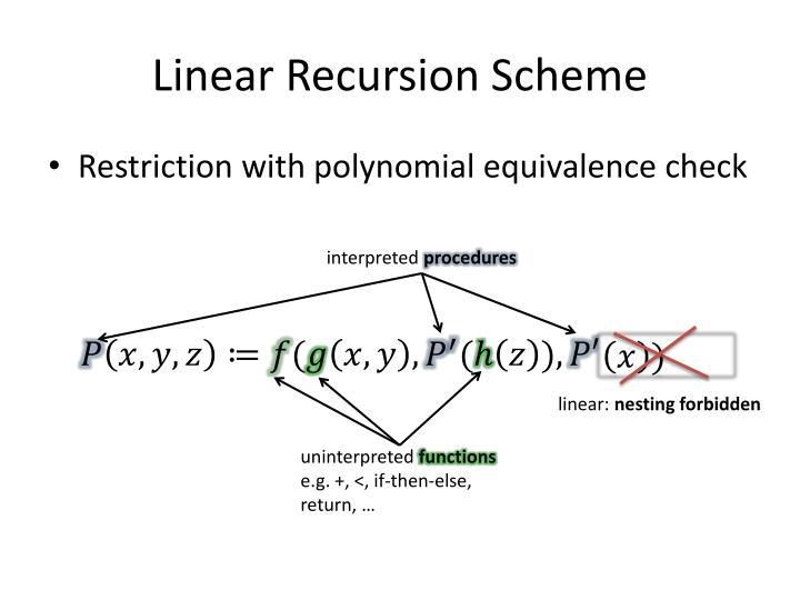 Linear Recursion Scheme