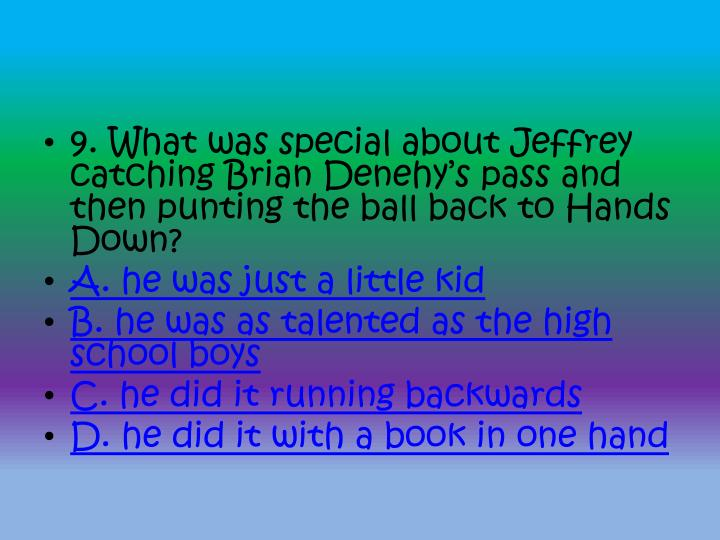 9. What was special about Jeffrey catching Brian