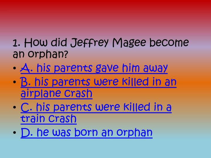 1. How did Jeffrey Magee become an orphan?