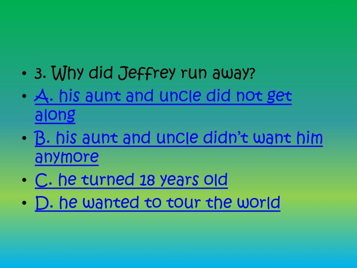 3. Why did Jeffrey run away?