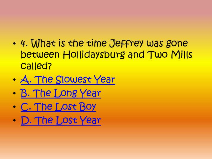 4. What is the time Jeffrey was gone between Hollidaysburg and Two Mills called?