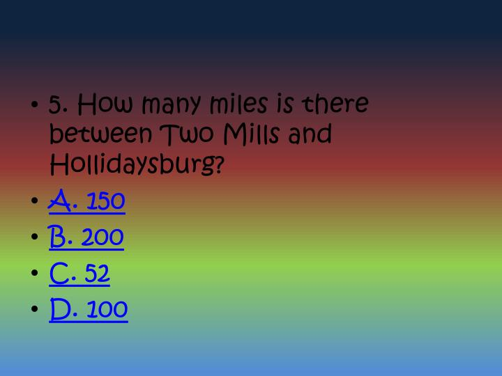 5. How many miles is there between Two Mills and Hollidaysburg?