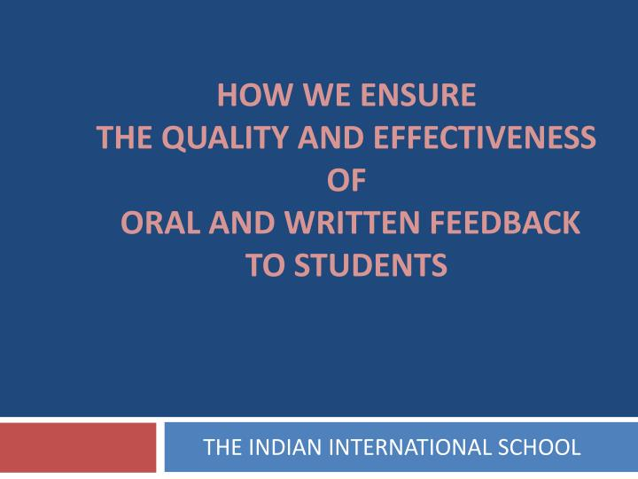 How we ensure the quality and effectiveness of oral and written feedback to students