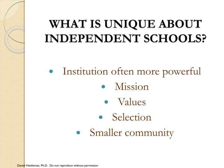 What is unique about independent schools?